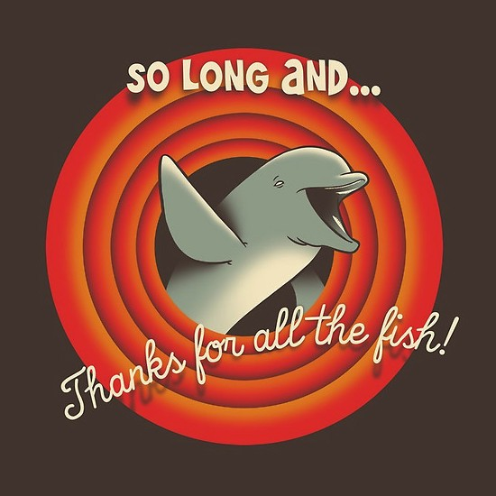 So long... Thanks for all the fish!